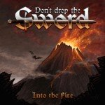Don´t Drop The Sword – Into The Fire