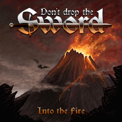 Dont Drop The Sword - Into The Fire album artwork, Dont Drop The Sword - Into The Fire album cover, Dont Drop The Sword - Into The Fire cover artwork, Dont Drop The Sword - Into The Fire cd cover