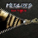 Metalized – Back to Metal