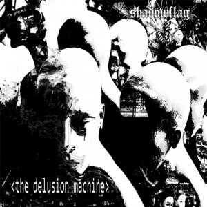 Shadowflag - The Delusion Machine album artwork, Shadowflag - The Delusion Machine album cover, Shadowflag - The Delusion Machine cover artwork, Shadowflag - The Delusion Machine cd cover