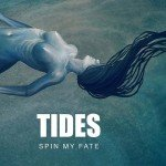 Spin My Fate – Tides