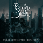 Buried In Smoke – Tales From The Bermuda