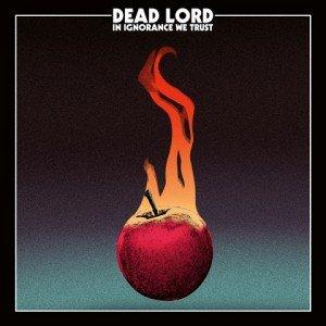 Dead-Lord-In-Ignorance-We-Trust-album-artwork