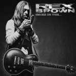 REX BROWN – Smoke On This….