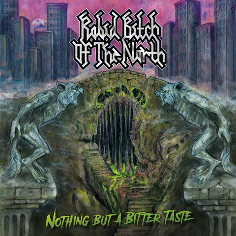 Rabid-Bitch-Of-The-North-Nothing-But-A-Bitter-Taste-album-artwork
