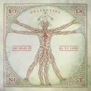 Botanist-Collective-The-Shape-Of-He-To-Come-album-artwork