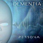 DEMENTIA – Persona
