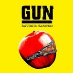 GUN – Favourite Pleasures