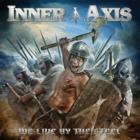 Inner-Axis-We-Live-By-The-Steel-album-artwork