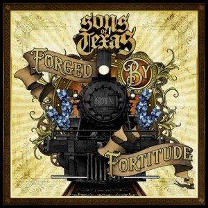 Sons-Of-Texas-Forged-By-Fortitude-album-artwork