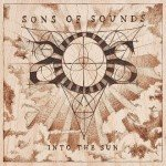 Sons of Sounds – Into The Sun