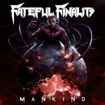 Fateful Finalty – Mankind