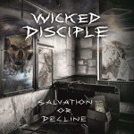 Wicked Disciple – Salvation Or Decline