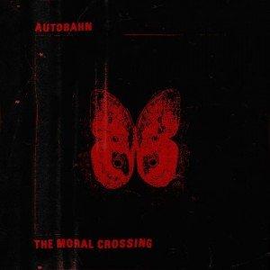 autobahn-the-moral-crossing-album-artwork