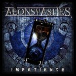 Aeons Of Ashes – Impatience