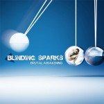 BLINDING SPARKS – Brutal Awakening