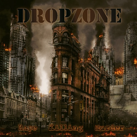 DROPZONE-Rape-Killing-Murder-album-artwork