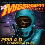 Mississippi Bones – 2600 AD And Other Astonishing Tales