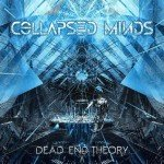 Collapse Minds – Dead End Theory