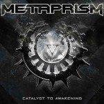 Metaprism – Catalyst To Awakening