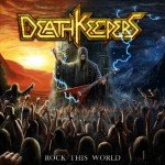 Death Keepers – Rock This World
