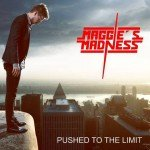 Maggies Madness – Pushed To The Limit