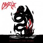 Obscene – Sermon To The Snake