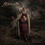Rebellion – A Tragedy In Steel Part II: Shakespear´s King Lear