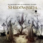 Shadowpath – Rumours of a Coming Dawn