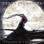 Terra Incognita – Fragments of a Ruined Mind