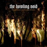 The Howling Void – The Darkness At The Edge Of Dawn