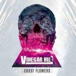 Vinegar Hill – Ghost Flowers