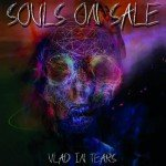Vlad in Tears – Souls on Sale