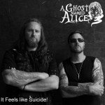 A Ghost Named Alice – It Feels Like Suicide