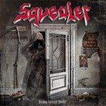 Squealer – Behind Closed Doors