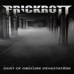 Prickrott – Dust Of Obscure Devastation