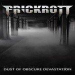 Prickrott – Dust Of Obscure Devastation