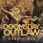 DOOMSDAY OUTLAW – Hard Times