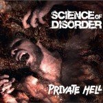 SCIENCE OF DISORDER – Private Hell
