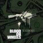 Blood On Wheels – Blood Money