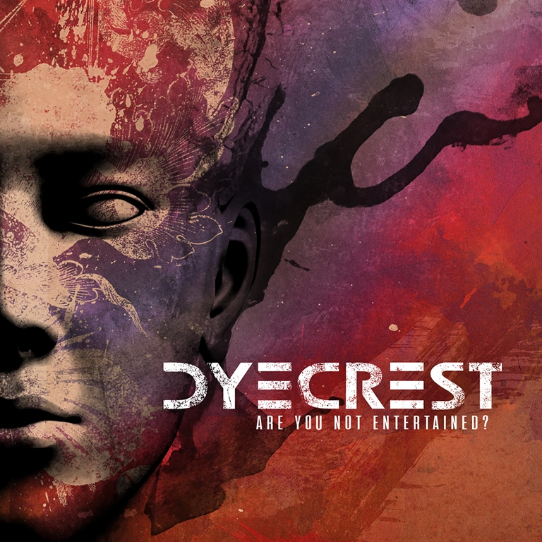 dyecrest-are-you-not-entertained-album-cover
