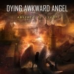 Dying Awkward Angel – Absence Of Light