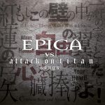 Epica – Epica VS Attack On Titan