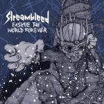 Streambleed – Enslave The World Forever