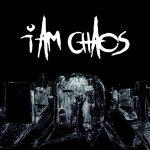 I AM CHAOS – I Am Chaos