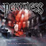 Pertness – Metamorphisis