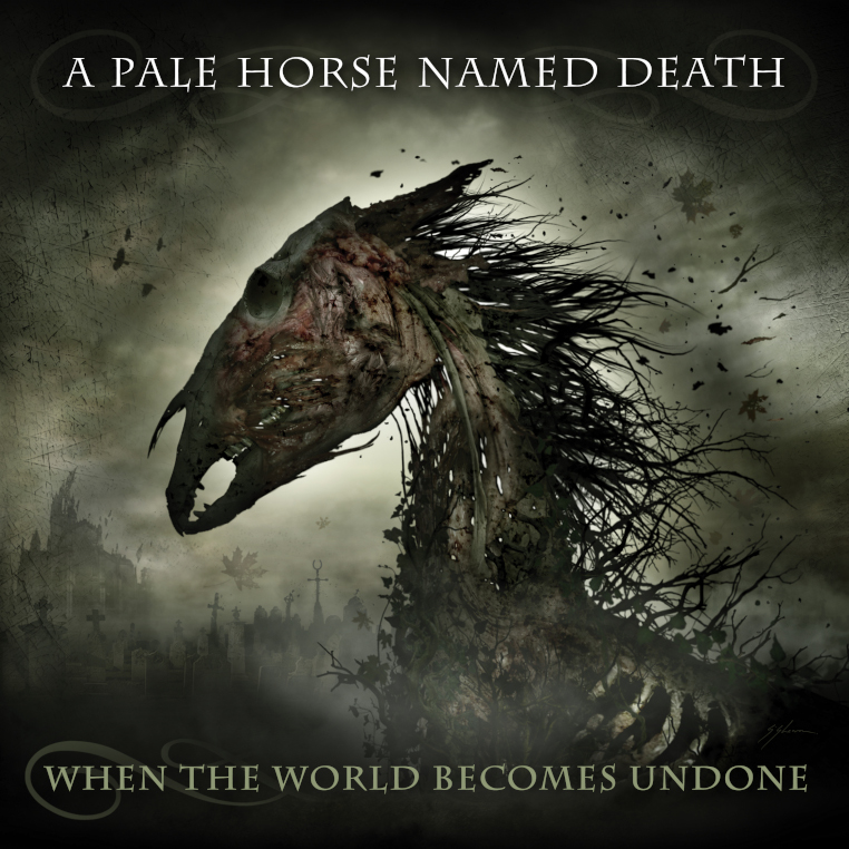 A-Pale-Horse-Named-Death-When-The-World-Becomes-Undone-album-cover