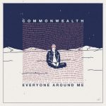 CommonWealth – Everyone Around Me