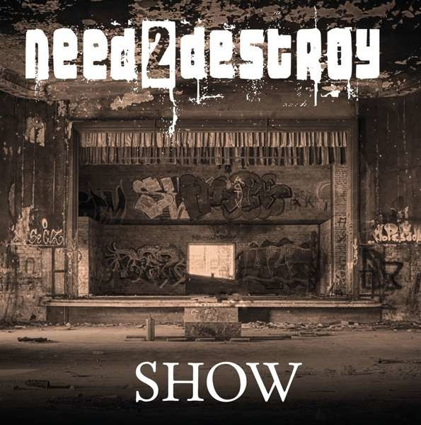 Need2Destroy-Show-album-cover