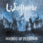 Wolfhorde – Hounds Of Perdition
